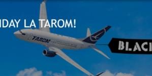 Black Friday la Tarom: Bilete cu prețuri de la 119 euro