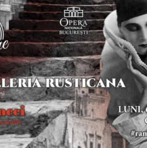 """""""Cavalleria Rusticana & Pagliacci"""", spectacol transmis online de Opera Națională București"""